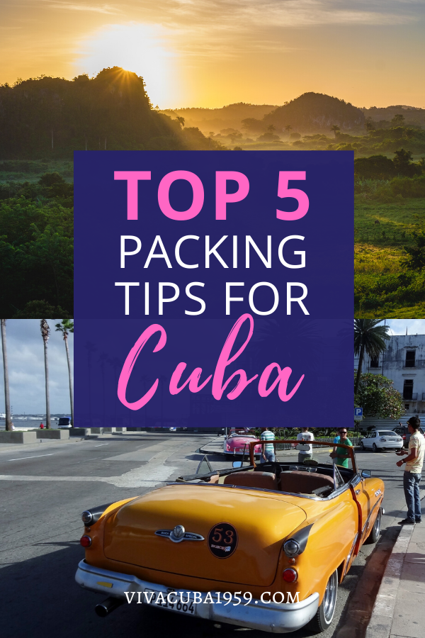 top 5 packing tips for Cuba with pictures from Cuba